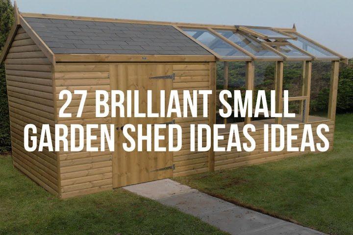 27 Brilliant Small Garden Shed Ideas
